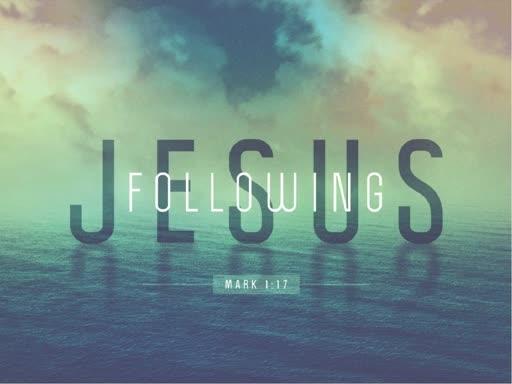 Following Jesus 12/30/18