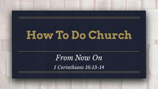 Sunday, December 30, 2018 - How To Do Church