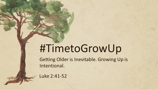 #TimetoGrowUp