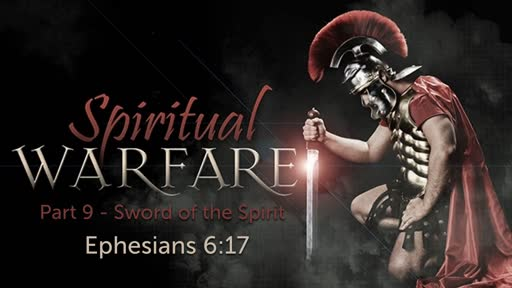 Ephesians 6:17 - Prepare for Warfare - Part 9