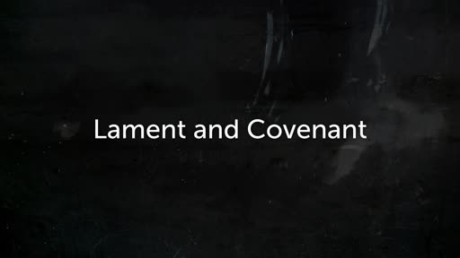 Lament and Covenant