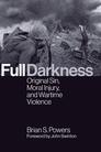 Full Darkness: Original Sin, Moral Injury, and Wartime Violence