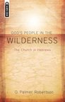 God's People in the Wilderness: The Church in Hebrews