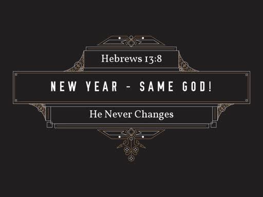 New Year - Same God!