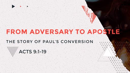 From Adversary to Apostle: The Story of Paul's Conversion