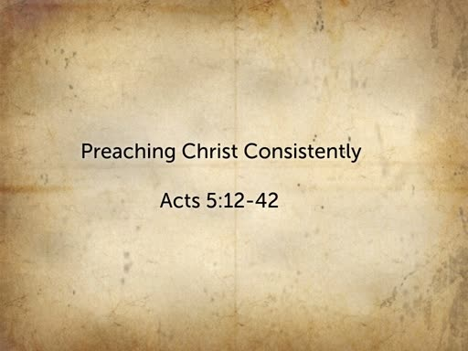 Preaching Christ Consistently