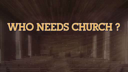 Who Needs Church?
