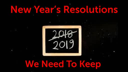 New Year's Resolutions We Need To Keep