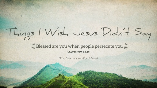 Things I Wish Jesus Didn't Say