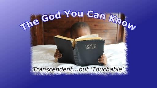 Transcendent...but 'Touchable'