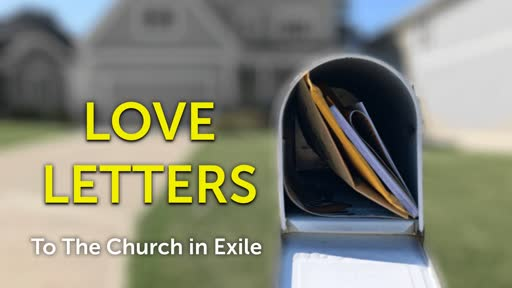 January 6, 2019 Love Letters to the Church in Exile