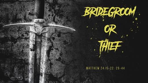 Bridegroom or Thief