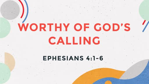 Worthy Of God's Calling