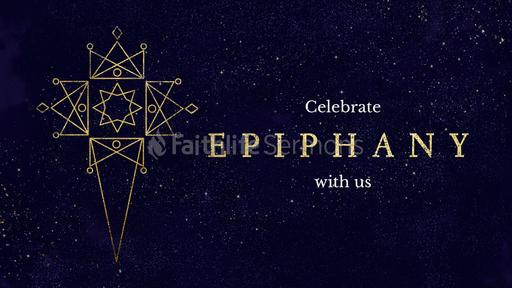 Celebrate Epiphany With Us