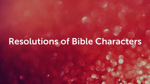 Resolutions of Bible Characters