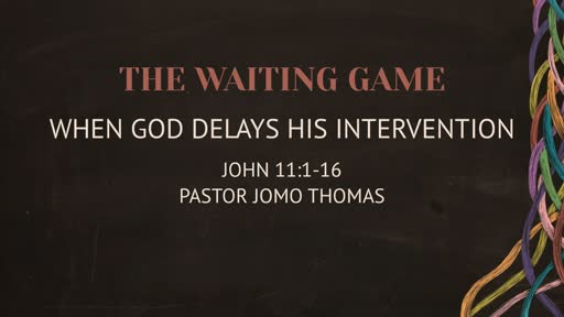 THE WAITING GAME: WHEN GOD DELAYS HIS INTERVENTION