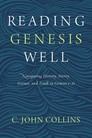 Reading Genesis Well: Navigating History, Poetry, Science, and Truth in Genesis 1-11