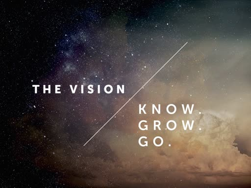 The Vision: Know. Grow. Go.