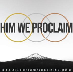 Him We Proclaim