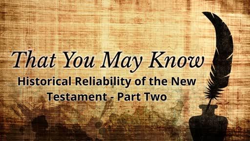 Historical Christian Evidences - NT Reliability 2