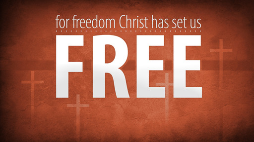 Galatians 5:1-6. Free at Last