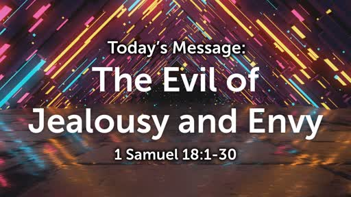 King David 02: The Evil of Jealousy & Envy