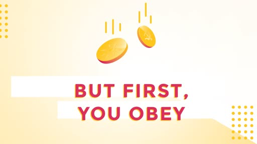 But First, You Obey
