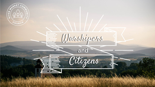 January 13, 2018 - Worshipers and Citizens - Place | Genesis 2:4-17, 3:17-24