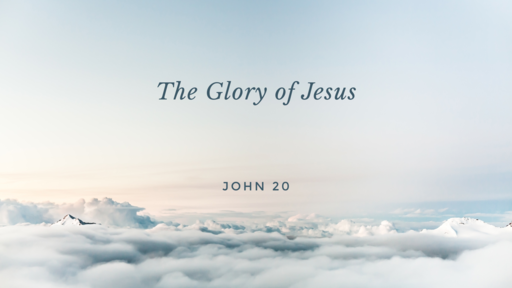 The Glory of Jesus - 1.13.19 AM