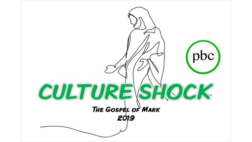 January 13, 2019 - Culture Shock - The Gospel of Mark.  Mark 1:1-11