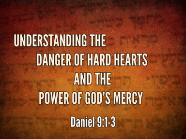 Understanding the Danger of Hard Hearts and the Power of God's Mercy