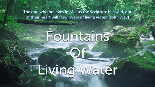 January 13, 2019 - Fountains of Living Water