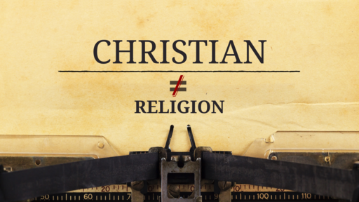 Christian not Equal to Religion