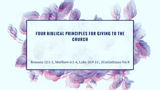 Four Biblical Principles For Giving to the Church.