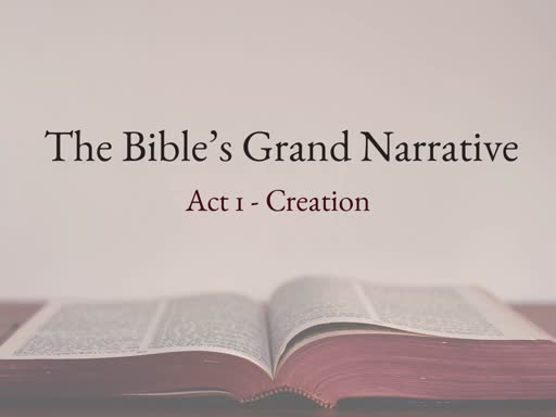 The Bible's Grand Narrative