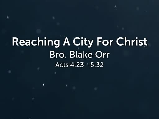 Reaching a City for Christ - Sunday Service - January 13, 2019
