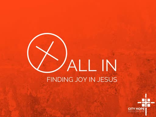 All In: Finding Joy in Jesus