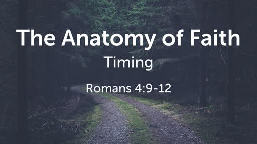 The Anatomy of Faith: Timing