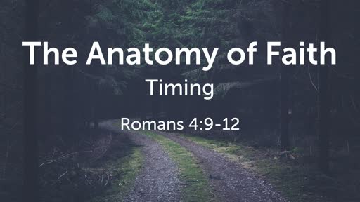 The Anatomy of Faith: Timing