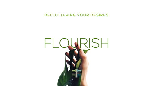 January 13, 2019 -FLOURISH - Decluttering Your Desires