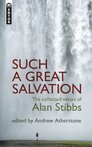 Such a Great Salvation: The Collected Essays of Alan Stibbs