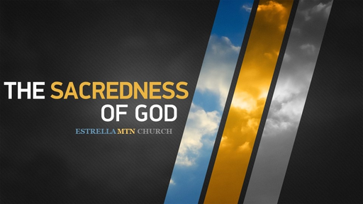 The Sacredness of God