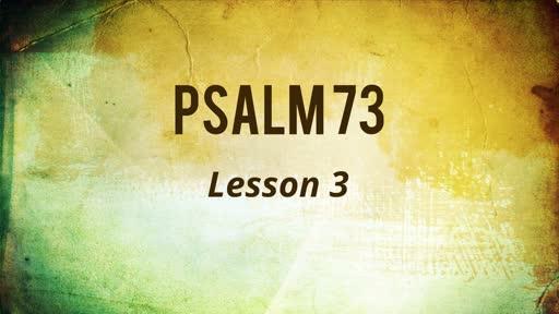 309 - Psalm 73 - Lesson 3
