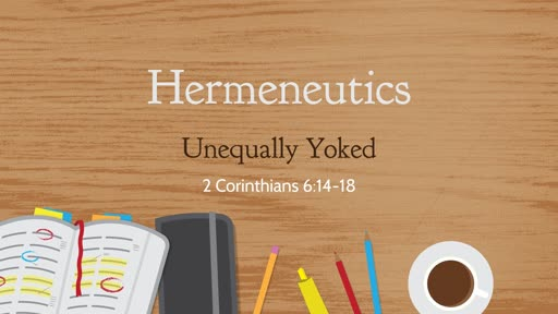 Hermeneutics - Unequally Yoked