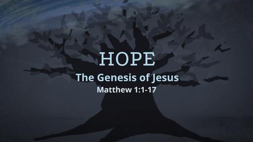 Hope - The Genesis of Jesus