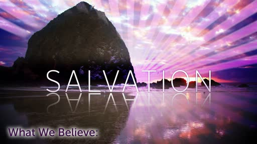 Wednesday Service - What We Believe about Salvation