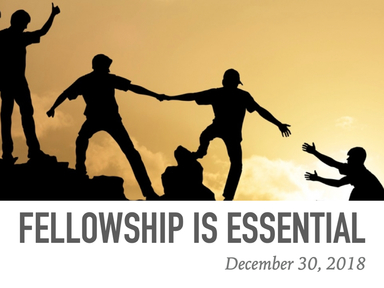 Fellowship Is Essential