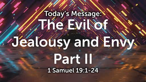 King David 03: The Evil of Jealousy & Envy Part II