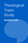 Theological Topic Study Workflow