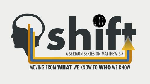 Shift (Matthew 5-7)